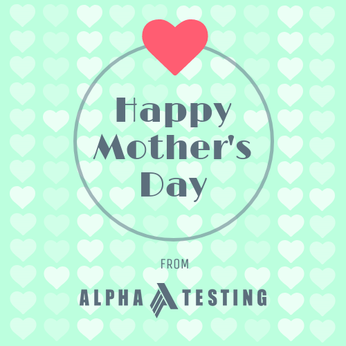 Alpha Testing Mother's Day
